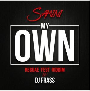 Samini - My Own (Reggae Fest Riddim)